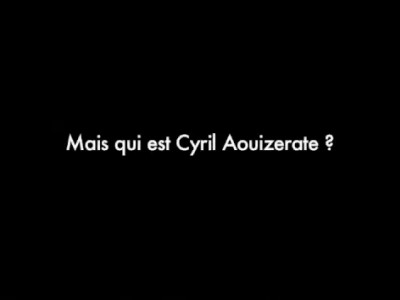 Mais qui est Cyril Aouizerate ?